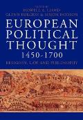 European Political Thought 1450-1700: Religion, Law and Philosophy