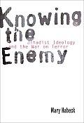 Knowing the Enemy Jihadist Ideology & the War on Terror