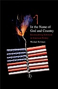 In the Name of God and Country: Reconsidering Terrorism in American History Cover