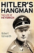 Hitlers Hangman The Life of Heydrich