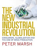 New Industrial Revolution Consumers Globalization & the End of Mass Production
