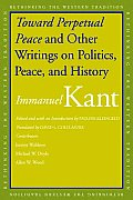 Toward Perpetual Peace & Other Writings on Politics Peace & History
