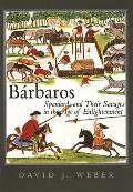 Barbaros: Spaniards and Their Savages in the Age of Enlightenment (Yale Western Americana) Cover