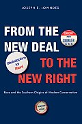 From the New Deal to the New Right Race & the Southern Origins of Modern Conservatism