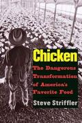 Chicken The Dangerous Transformation of Americas Favorite Food
