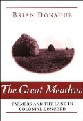 The Great Meadow: Farmers and the Land in Colonial Concord (Yale Agrarian Studies) Cover
