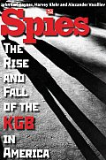 Spies The Rise & Fall of the KGB in America
