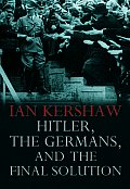 Hitler the Germans & the Final Solution