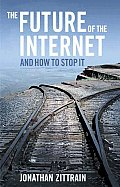Future of the Internet & How to Stop It