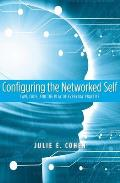 Configuring the Networked Self: Law, Code, and the Play of Everyday Practice