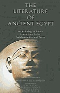 Literature of Ancient Egypt: An Anthology of Stories, Instructions, Stelae, Autobiographies, and Poetry; Third Edition