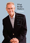 What Really Matters: Service, Leadership, People, and Values (Large Print)