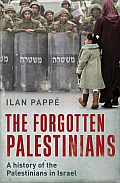 Forgotten Palestinians A history of Palestinians in Israel