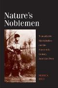 Nature's Noblemen: Transatlantic Masculinities and the Nineteenth-Century American West (Lamar Series in Western History)