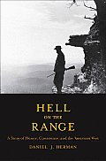 Hell on the Range: A Story of Honor, Conscience, and the American West (Lamar Series in Western History)