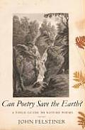 Can Poetry Save the Earth A Field Guide to Nature Poems