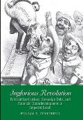 Inglorious Revolution: Political Institutions, Sovereign Debt, and Financial Underdevelopment in Imperial Brazil (Yale Series in Economic and Financial History)
