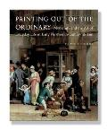 Painting Out of the Ordinary: Modernity and the Art of Everday Life in Early Nineteenth-Century Britain