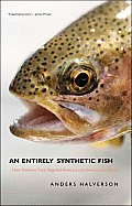 Entirely Synthetic Fish