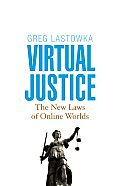 Virtual Justice The New Laws of Online Worlds