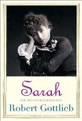 Sarah The Life of Sarah Bernhardt