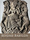 Beyond Babylon Art Trade & Diplomacy in the Second Millennium B C