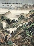 Landscapes Clear & Radiant The Art of Wang Hui 1632 1717