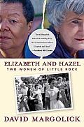 Elizabeth & Hazel Two Women of Little Rock