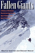 Fallen Giants: A History of Himalayan Mountaineering from the Age of Empire to the Age of Extremes