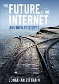 The Future of the Internet---And How to Stop It