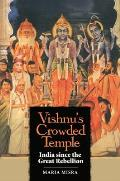 Vishnu's Crowded Temple: India since the Great Rebellion