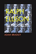 Ralph Ellison in Progress: From Invisible Man to Three Days Before the Shooting... Cover