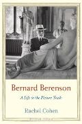 Bernard Berenson: A Life in the Picture Trade (Jewish Lives)