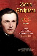 God's Architect: Pugin and the Building of Romantic Britain Cover
