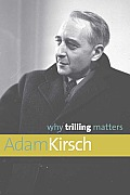 Why Trilling Matters (Why X Matters Series Why X Matters)