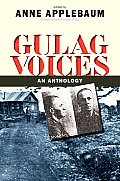 Gulag Voices An Anthology