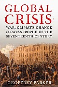 Global Crisis War Climate Change & Catastrophe in the Seventeenth Century