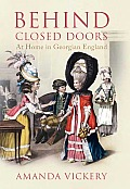 Behind Closed Doors: At Home in Georgian England Cover