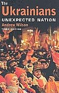 Ukrainians Unexpected Nation 3rd Edition