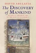 Discovery of Mankind: Atlantic Encounters in Age of Columbus (08 Edition)