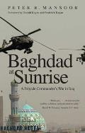 Baghdad at Sunrise A Brigade Commanders War in Iraq