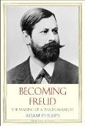 Becoming Freud The Making of a Psychoanalyst