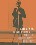 Light Years: Conceptual Art and the Photograph, 1964-1977