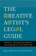 Creative Artists Legal Guide Copyright Trademark & Contracts in Film & Digital Media Production