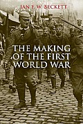 Making of the First World War