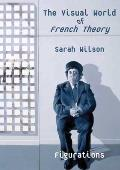 The Visual World of French Theory: Figurations