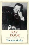 Rav Kook: Mystic in a Time of...