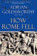 How Rome Fell Death of a Superpower