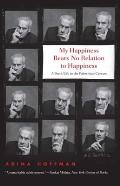 My Happiness Bears No Relation to Happiness: A Poet's Life in the Palestinian Century Cover