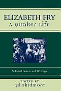 Elizabeth Fry: A Quaker Life (Sacred Literature Trust)